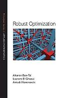 Robust Optimization (Princeton Series in Applied Mathematics)
