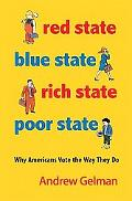 Red State, Blue State, Rich State, Poor State: Why Americans Vote the Way They Do (Expanded ...