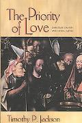 The Priority of Love: Christian Charity and Social Justice (New Forum Books)