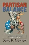 Partisan Balance : Why the American System Doesn't Fall Apart
