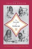 The Scandal of Kabbalah: Leon Modena, Jewish Mysticism, Early Modern Venice (Jews, Christian...