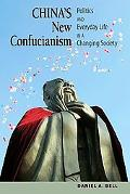 China's New Confucianism: Politics and Everyday Life in a Changing Society (New Edition)