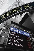 Democracy Incorporated: Managed Democracy and the Specter of Inverted Totalitarianism (New E...