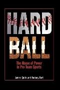 Hard Ball: The Abuse of Power in Pro Team Sports