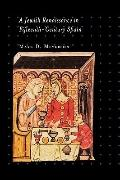 A Jewish Renaissance in Fifteenth-Century Spain (Jews, Christians, and Muslims from the Anci...