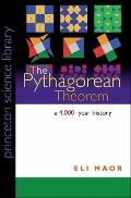 The Pythagorean Theorem: A 4,000-Year History (PSL Edition) (Princeton Science Library)