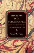 Hegel on Self Consciousness - Desire and Death in the Phenomenology of Spirit