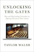 Unlocking the Gates : How and Why Leading Universities Are Opening up Access to Their Courses