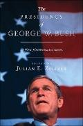 Presidency of George W. Bush : A First Historical Assessment