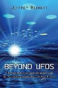 Beyond UFOs: The Search for Extraterrestrial Life and Its Astonishing Implications for Our F...