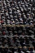 Crossing the Finish Line - Completing College at America#8242;s Public Universities