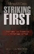 Striking First: Preemption and Prevention in International Conflict (The University Center f...