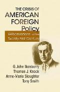 Crisis of American Foreign Policy - Wilsonianism for the Twenty-first Century