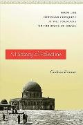 A History of Palestine: From the Ottoman Conquest to the Founding of the State of Israel