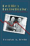 Peddling Protectionism : Smoot-Hawley and the Great Depression