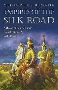 Empires of the Silk Road - A History of Central Eurasia from the Bronze Age to the Present