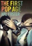 The First Pop Age: Painting and Subjectivity in the Art of Hamilton, Lichtenstein, Warhol, R...