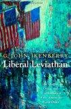 Liberal Leviathan: The Origins, Crisis, and Transformation of the American World Order (Prin...