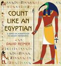Count Like an Egyptian : A Hands-On Introduction to Ancient Mathematics