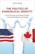 Politics of Evangelical Identity : Local Churches and Partisan Divides in the United States ...