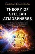 Theory of Stellar Atmospheres : An Introduction to Astrophysical Non-Equilibrium Quantitativ...