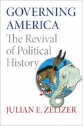 Governing America : The Revival of Political History