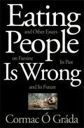 Eating People Is Wrong : Studies in Famine History