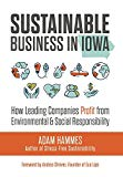 Sustainable Business in Iowa: How Leading Companies Profit from Environmental and Social Res...