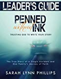 Leader's Guide to Penned Without Ink: Trusting God to Write Your Story