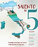 Salento by 5: Friendship, Food, Music and Travel Within the Heel of Italy's Boot