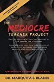 The Mediocre Teacher Project: Keys to Overcoming Teacher Burnout In and Outside the Classroom