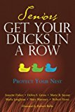 Seniors Get Your Ducks In A Row: Protect Your Nest