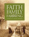 Faith, Family and Farming : A History of St. Michael, Minnesota