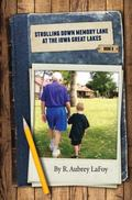 Strolling down Memory Lane in the Iowa Great Lakes : By R. Aubrey Lafoy