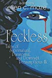 Feckless Tales of Supernatural, Paranormal, and Downright Presumptuous Ilk