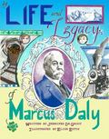 Life and Legacy of Marcus Daly