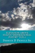 Elevation above Status Inspirations Vol 1 : Spiritual Growth and Life Education, by Derrick ...