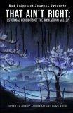 That Ain't Right: Historical Accounts of the Miskatonic Valley (Mad Scientist Journal Presen...