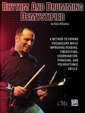 Rhythm and Drumming Demystified : A Method to Expand Vocabulary While Improving Reading, Tim...