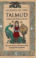 Legends of the Talmud : A Collection of Magical Ancient Jewish Tales