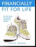 Financially Fit for Life : The Fast Track to Financial Health and Wealth