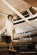 First Lady of Finance : Journey Through the Glass Ceiling and Beyond ...