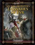 Mythic Monsters: Emissaries of Evil (Volume 22)