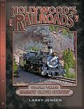 Hollywood's Railroads : Narrow Gauge Country: Volume Three
