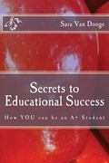 Secrets to Educational Success: How YOU can be an A+ Student
