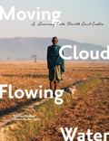 Moving Cloud, Flowing Water : A Journey into Northeast India