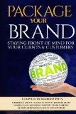 Package Your Brand: Staying Front of Mind for Your Clients & Customers