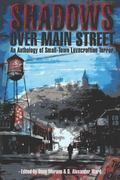 Shadows over Main Street : An Anthology of Small-Town Lovecraftian Terror