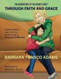 Through Faith and Grace: Helping Children Learn and Live the Teachings of A Course in Miracl...