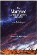 The Martyerd Armenian Writers: 1915-`1922